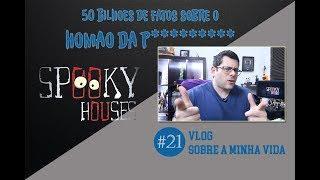Spooky Vlog - A Vigésima Primeira História