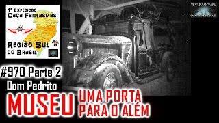 MUSEU UMA PORTA PARA O ALÉM - Caça Fantasmas Brasil - #970 Parte 2