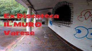Ex Discoteca Il Muro Varese