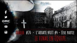"""Trailer L'abbaye Nuit #4 """"Le Final"""" 1ère partie"""