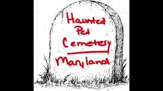 HAUNTED Pet Cemetery  *MUST SEE*