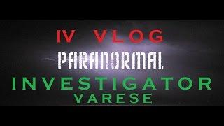 IV Vlog paranormal investigator varese