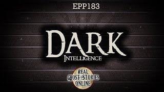 Dark Intelligence  | Ghost Stories, Paranormal, Supernatural, Hauntings, Horror