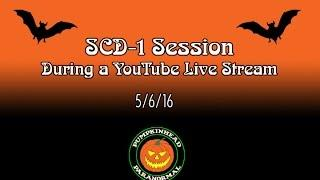 SCD-1 Session Recorded During a LIVE YouTube Stream on 5/6/16