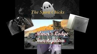 Miner's Lodge Full Paranormal Investigation