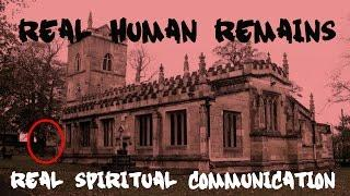 HAUNTED CHURCH UK | PARANORMAL INVESTIGATION | REAL HUMAN REMAINS | REAL COMMUNICATION WITH THE DEAD