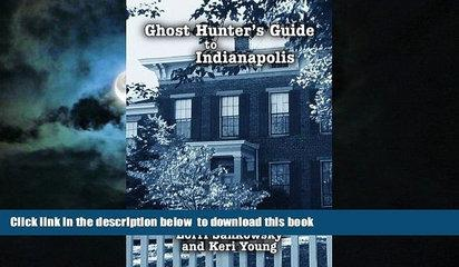 Read book  Ghost Hunter s Guide to Indianapolis BOOK ONLINE