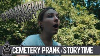 Cemetery Prank/Storytime