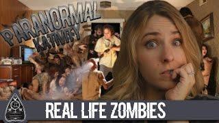 Real Life Zombies