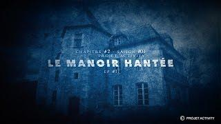 Le Manoir Hantée, Chapitre #2 - Ep#1 - Saison #01- Projet Activity - Chasseur de fantômes