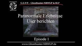 Paranormale Erlebnisse - User berichten - Teil 1 #geister #spuk #spukort