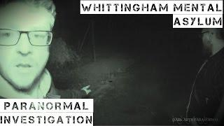 Whittingham Mental Asylum (Mini Paranormal Investigation, Amazing Rem Pod + Spirit Box Activity)