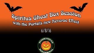 Spiritus Ghost Box & Portal Session on 6/8/16