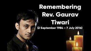 Remembering  Rev. Gaurav Tiwari - The Man Without Fear