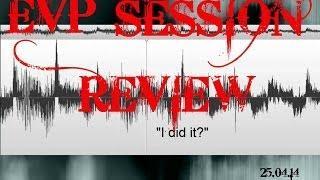 EVP Session Review 25.04.14
