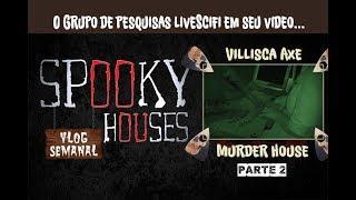Análise Espiritual - Villisca Axe Murder House (parte 2)