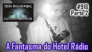 O Fantasmas das Ruínas do Hotel Radio   Caça Fantasmas Brasil #916 parte2