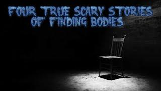4 True Scary Stories of Finding Bodies (Ft. 4th Stories)
