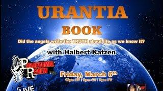 Paranormal Review Radio:The Urantia Book: Did Angels write the Truth about LIFE as we know it?