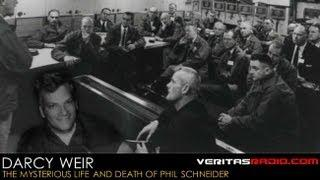 Veritas Radio - Darcy Weir - The Mysterious Life and Death of Phil Schneider - Segment 1 of 2