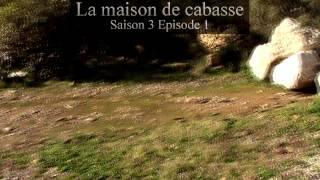 Teaser - S03 EP01 : La maison de cabasse