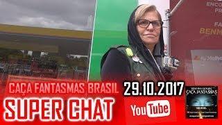 Super chat do Caça fantasmas Brasil 29 de OUTUBRO 2017
