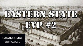 Eastern State Penitentiary EVP #2