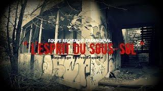 """"""" L'esprit du Sous-sol """" (Extrait du repérage et pré-enquête)"""