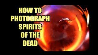 AMAZING REAL Spirit and Ghost Photographs and how you can take your own.