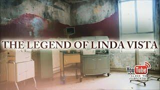 THE LEGEND OF LINDA VISTA - HAUNTED HOSPITAL (GHOST DOCUMENTARY)