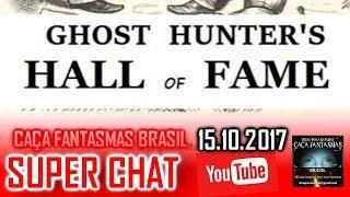 Super chat do Caça fantasmas Brasil 15 de OUTUBRO 2017