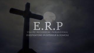 Nouvelle intro - E.R.P Équipe Recherche Paranormal