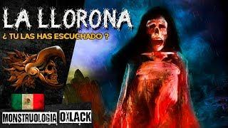 LA LLORONA LA VERDADERA HISTORIA MONSTRUOS MEXICANOS @OxlackCastro