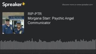 Morgana Starr: Psychic Angel Communicator