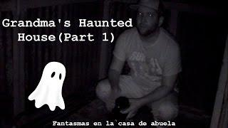 Ghost Hunting In Grandma's Haunted House | Part 1