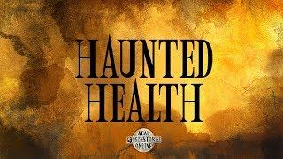 Haunted Health | Ghost Stories, Paranormal, Supernatural, Hauntings, Horror