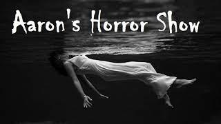 S1 Episode 13: AARON'S HORROR SHOW with Aaron Frale