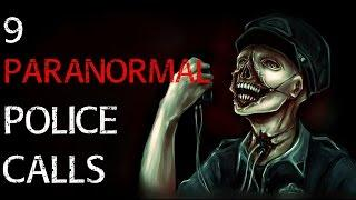 9 TRUE SCARY Stories Of Police Being Called For PARANORMAL Reasons | Scary Paranormal 911 Calls