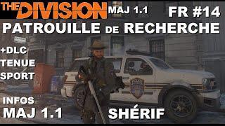 ☣ The Division [FR] Walkthrough Intégrale #14 Patrouille de recherche (Shérif) + info MAJ Incursions