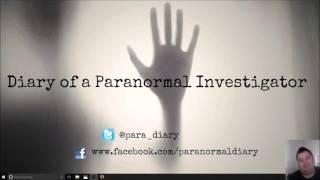 Diary of a paranormal investigator Episode 3 - Heath