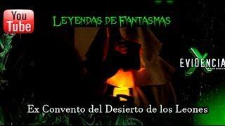 Fantasmas y leyendas en el Ex Convento del Desierto de los Leones