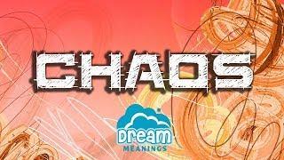 Chaos | Dream Meanings & Dream Interpretation