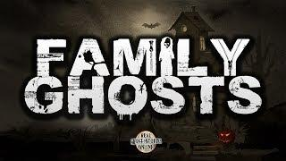 Family Ghosts | Ghost Stories, Paranormal, Supernatural, Hauntings, Horror