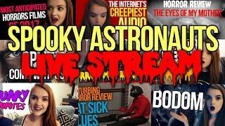 SPOOKYASTRONAUTS LIVE! 5K live stream! w/ Dino & Horrorgal