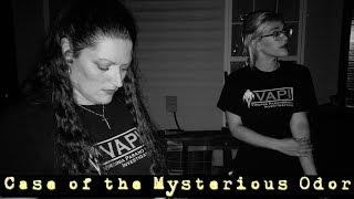 Case of the Mysterious Odor in Fredericksburg, Va - Virginia Paranormal Investigations