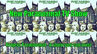 Project Paranormal - New Ghost Hunting TV Show For Sky.