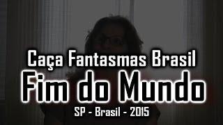 Fim do Mundo Caça Fantasmas Brasil Visão Paranormal