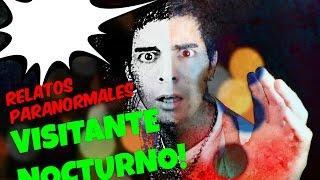 Visitante Nocturno - Escalofriante historia Real paranormal