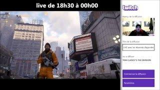 Rediffusion du Live #3 THE DIVISION dans la description