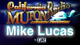 Mike Lucas - UFO Sightings - California Mufon Radio